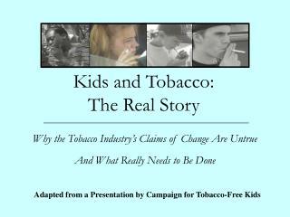 Kids and Tobacco:  The Real Story
