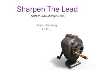 Sharpen The Lead