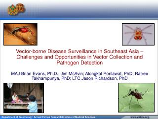 Vector-borne Disease Surveillance in Southeast Asia    Challenges and Opportunities in Vector Collection and  Pathogen D