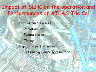 Impact of SLHC on the operation and Performances of ATLAS Tile Cal