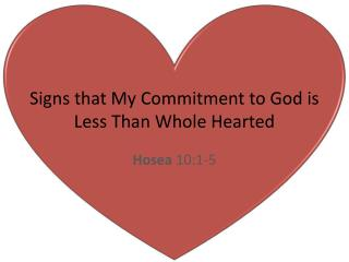 Signs that My Commitment to God is Less Than Whole Hearted