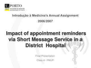 Impact of appointment reminders via Short Message Service in a District  Hospital