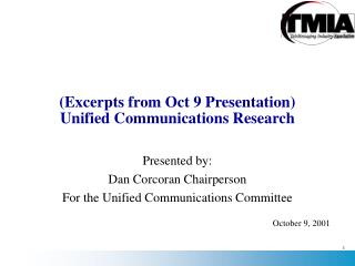 (Excerpts from Oct 9 Presentation) Unified Communications Research