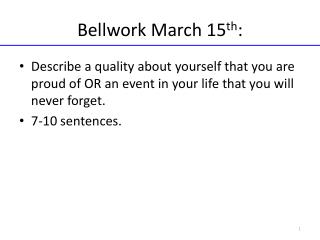 Bellwork March 15 th :