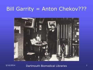 Bill Garrity  Anton Chekov