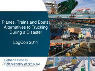 Planes, Trains and Boats: Alternatives to Trucking During a Disaster LogCon 2011
