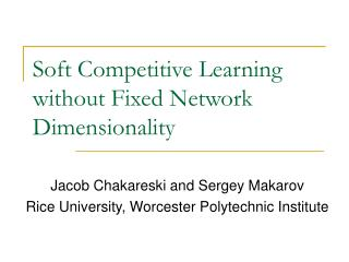 Soft Competitive Learning without Fixed Network Dimensionality