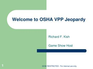 Welcome to OSHA VPP Jeopardy