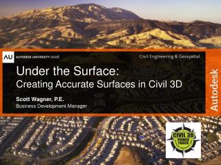 Under the Surface:  Creating Accurate Surfaces in Civil 3D
