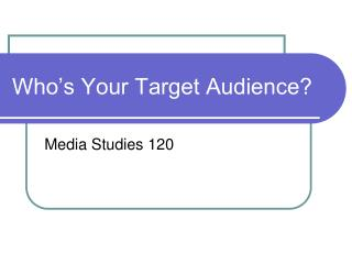 Who's Your Target Audience?