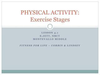 PHYSICAL ACTIVITY: Exercise Stages