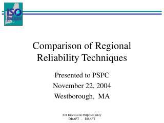 Comparison of Regional Reliability Techniques