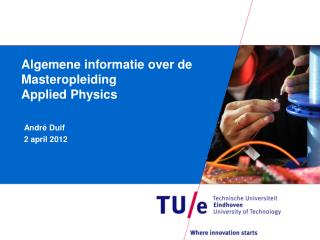 Algemene informatie over de Masteropleiding Applied Physics