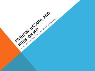 Pashtun,  Hazara , and Kites: Oh My!
