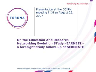 Presentation at the CCIRN meeting in Xi � an August 26, 2007