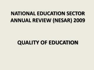 NATIONAL EDUCATION SECTOR ANNUAL REVIEW (NESAR) 2009
