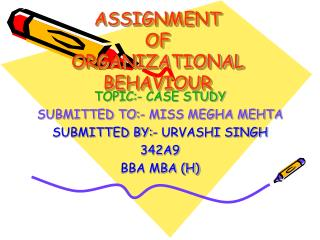 ASSIGNMENT OF  ORGANIZATIONAL BEHAVIOUR
