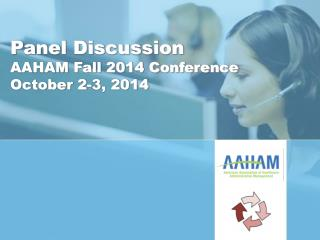 Panel Discussion AAHAM Fall 2014 Conference October 2-3, 2014