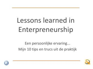 Lessons learned  in  Enterpreneurship