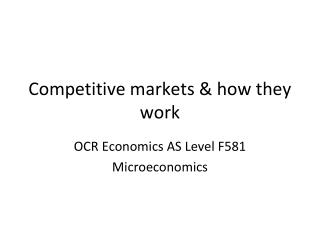 Competitive markets & how they work