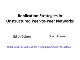 Replication Strategies in Unstructured Peer-to-Peer Networks