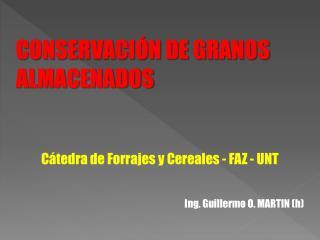 CONSERVACI N DE GRANOS      ALMACENADOS   C tedra de Forrajes y Cereales - FAZ - UNT