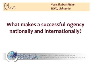 What makes a successful Agency nationally and internationally?