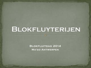 Blokfluyterijen