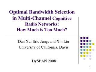 Optimal Bandwidth Selection in Multi-Channel  Cognitive Radio Networks:  How Much is Too Much?