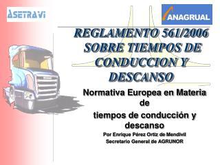 REGLAMENTO 561/2006  SOBRE TIEMPOS DE  CONDUCCION Y DESCANSO