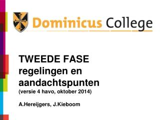 TWEEDE FASE  regelingen en aandachtspunten (versie 4 havo, oktober 2014) A.Hereijgers ,  J.Kieboom