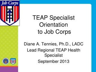 TEAP Specialist  Orientation  to Job Corps
