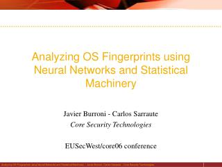 Analyzing OS Fingerprints using Neural Networks and Statistical Machinery