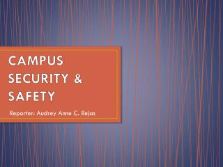 CAMPUS SECURITY & SAFETY