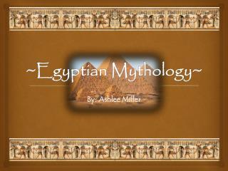 ~Egyptian Mythology~