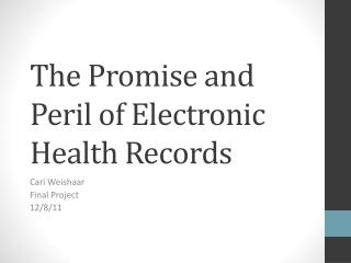 The Promise and Peril of Electronic Health Records