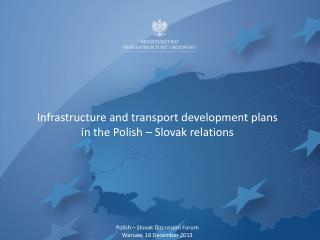 Infrastructure and transport development plans  in the Polish – Slovak relations