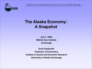 The Alaska Economy: A Snapshot