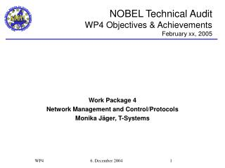 NOBEL Technical Audit WP 4  Objectives & Achievements February xx, 2005