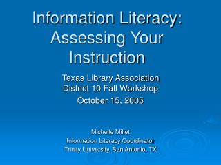 Information Literacy: Assessing Your Instruction