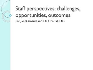 Staff perspectives: challenges, opportunities, outcomes