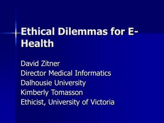 Ethical Dilemmas for E-Health