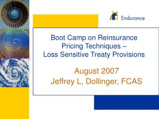 Boot Camp on Reinsurance Pricing Techniques –  Loss Sensitive Treaty Provisions