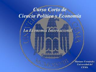 Curso Corto de  Ciencia Pol tica y Econom a