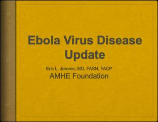 Ebola Virus  Disease Update