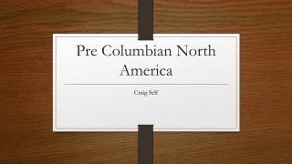 Pre Columbian North America