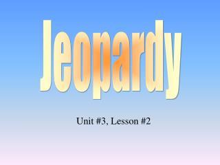 Unit #3, Lesson #2