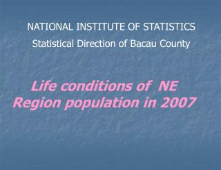 Life conditions of  NE Region population in 2007