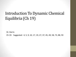 Introduction To Dynamic Chemical  Equilibria  ( Ch  19)