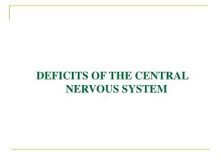 DEFICITS OF THE CENTRAL NERVOUS SYSTEM